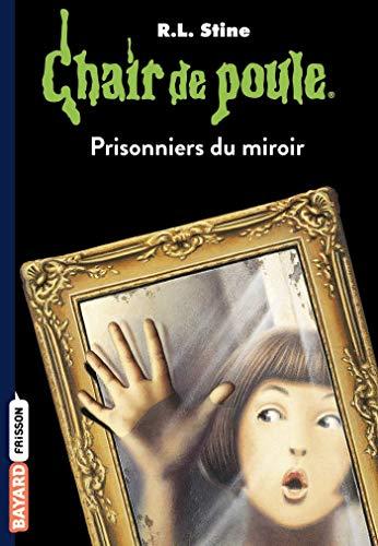 Chair de poule , Tome 04: Prisonniers du miroir