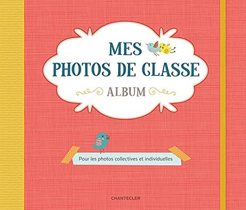Mes photos de classe Album (rouge): Pour toutes tes photos de classe et individuelles