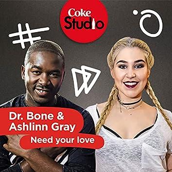 Need Your Love (Coke Studio South Africa: Season 2)