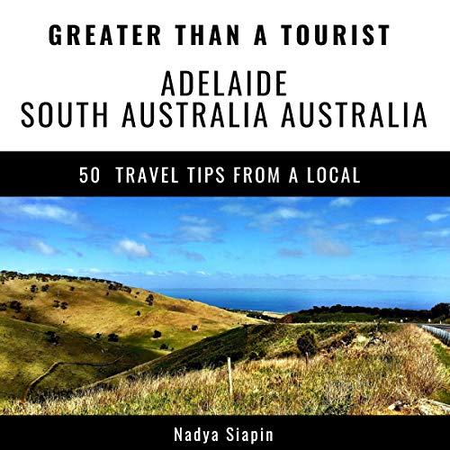 Greater Than a Tourist: Adelaide, South Australia, Australia cover art