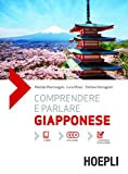 Comprendere e parlare giapponese. Lezioni ed esercizi. Con soluzioni. Con 3 CD Audio