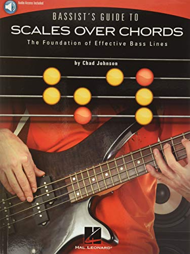 Bassist's Guide to Scales Over Chords: The Foundation of Effective Bass Lines (BASSE)