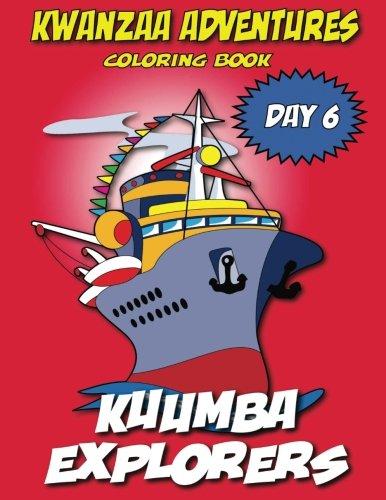 Kwanzaa Adventures Coloring Book: Kuumba Explorers (Kwanzaa Adventures Coloring Books) (Volume 6)