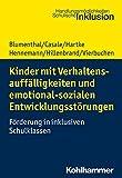 Kinder mit Verhaltensauffälligkeiten und emotional sozialen Entwicklungsstörungen: Förderung in inklusiven Schulklassen (Handlungsmoglichkeiten...