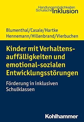 Kinder mit Verhaltensauffälligkeiten und emotional sozialen Entwicklungsstörungen: Förderung in inklusiven Schulklassen (Handlungsmöglichkeiten Schulische Inklusion)