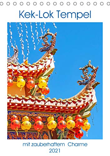 Kek-Lok Tempel mit zauberhaftem Charme (Tischkalender 2021 DIN A5 hoch)