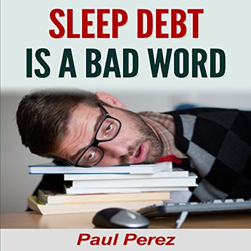 Sleep Debt Is a Bad Word audiobook cover art