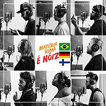 É Nóiz (feat. Isku Pehkonen, Emi, Joul Matéria Rima, Sasquat, Nicolas MC, Joshua, Alice Dee, Magalie, Alan Xavier & Cusco Beat)