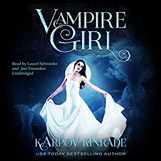 Vampire Girl     Vampire Girl, Book 1              By:                                                                                                                                 Karpov Kinrade                               Narrated by:                                                                                                                                 Joel Froomkin,                                                                                        Laurel Schroeder                      Length: 6 hrs and 38 mins     12 ratings     Overall 4.8