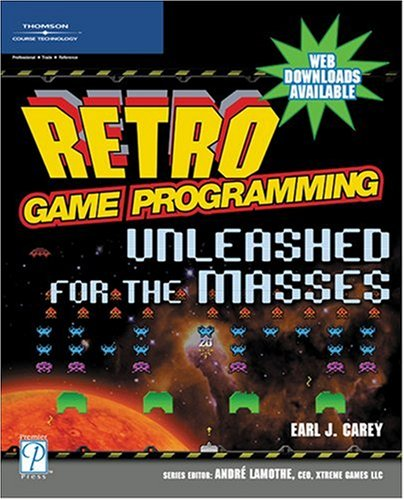 Retro Game Programming: unleashed For The Masses (Premier Press Game Development)