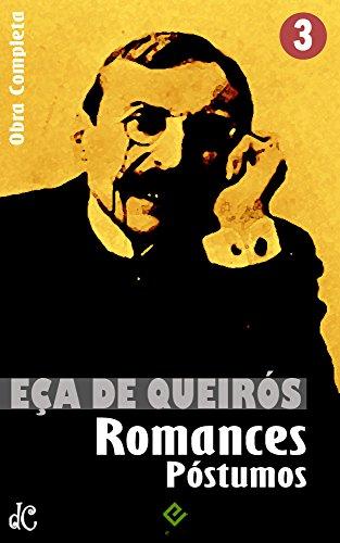 """Obras Completas de Eça de Queirós III: Romances Póstumos. """"A Cidade e as Serras"""" e mais 4 obras (Edição Definitiva)"""