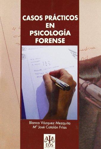 Casos Practicos En Psicologia Forense: 8 (Psicología Jurídica)