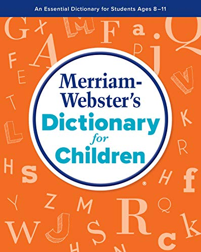 Merriam-Webster's Dictionary for Children, New Edition, 2021 Copyright