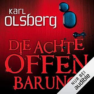 Die achte Offenbarung                   Autor:                                                                                                                                 Karl Olsberg                               Sprecher:                                                                                                                                 Wolfgang Wagner                      Spieldauer: 11 Std. und 58 Min.     490 Bewertungen     Gesamt 4,3