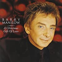 A Christmas Gift Of Love by Barry Manilow (2011-08-16)