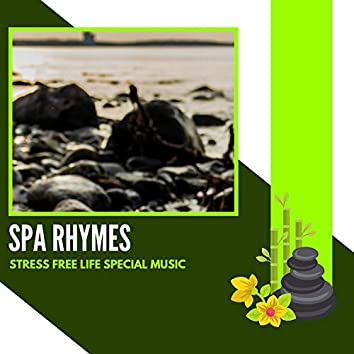 Spa Rhymes - Stress Free Life Special Music