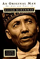 An Original Man: The Life and Times of Elijah Muhammad