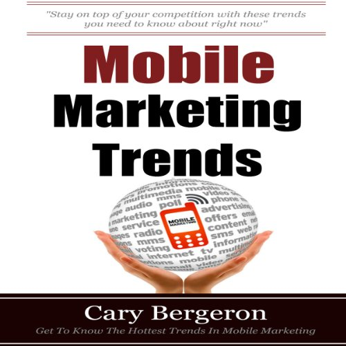 Mobile Marketing and Advertising Trends audiobook cover art