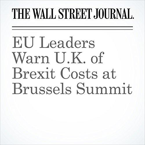 EU Leaders Warn U.K. of Brexit Costs at Brussels Summit cover art