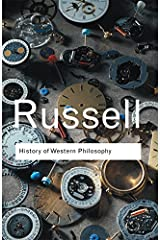 History of Western Philosophy (Routledge Classics) Kindle Edition