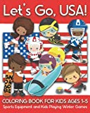 Let's Go USA! Coloring Book for Kids Ages 1-5: Sports Equipment and Kids Playing Winter Games, Athletes, Figure Skating, Ice Skating, Skiing, ... Bobsleigh, Luge, Hockey, Curling, and More!