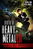 He Was Not Prepared (Birth Of Heavy Metal Book 1)