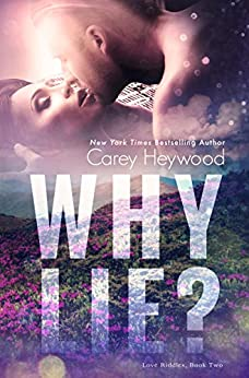 Why Lie? (Love Riddles Book 2) by [Carey Heywood]