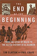 The End of the Beginning: From the Siege of Malta to the Allied Victory at El Alamein