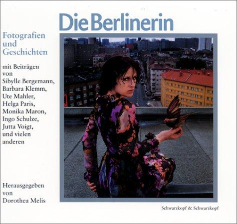 Die Berlinerin. Fotografien und Geschichten