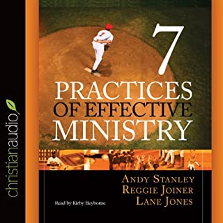 Seven Practices of Effective Ministry                   By:                                                                                                                                 Andy Stanley                               Narrated by:                                                                                                                                 Kirby Heyborne                      Length: 5 hrs and 9 mins     1 rating     Overall 4.0