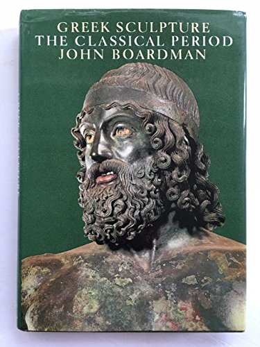GREEK SCULPTURE The Classical Period, A Handbook