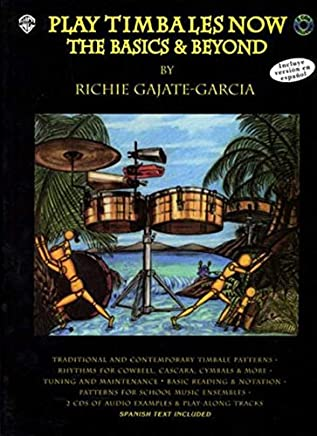 Play Timbales Now: The Basics & Beyond (Spanish, English Language Edition),