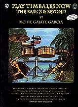 Play Timbales Now: The Basics & Beyond (Spanish, English Language Edition), Book & 2 CDs (Spanish Edition)