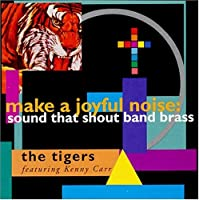 Make a Joyful Noise: Sound That Shout Band Brass