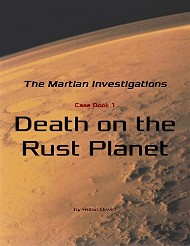The Martian Investigations: Case 1: Death on the Rust Planet (English Edition)