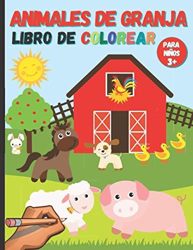 Animales de Granja Libro de Colorear para Niños: y Niñas a partir de 3 de años para aprender, garabatear, dibujar y colorear variados animales que ... - Fantástico Cuaderno con 100 Páginas