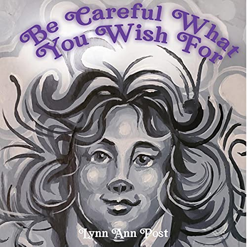 Couverture de Be Careful What You Wish For