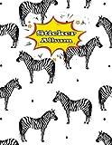 Sticker Album: Funny Zebra Blank Sticker Books For Boys 4-8 , Big Sticker Collection , Collecting Album.