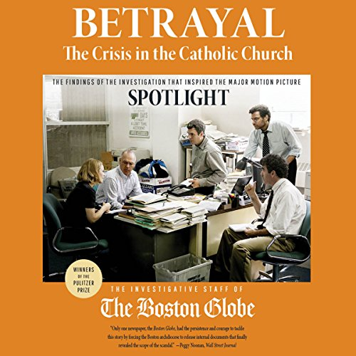 Betrayal: The Crisis in the Catholic Church audiobook cover art
