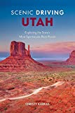 Scenic Driving Utah: Exploring the State's Most Spectacular Back Roads
