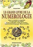 Le grand livre de la numérologie - De Vecchi - 23/11/2005