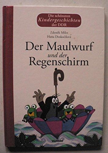 Die schönsten Kindergeschichten der DDR: Der Maulwurf und der Regenschirm