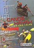 Canoë-Kayak en eau calme - S'initier et progresser
