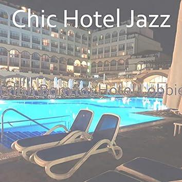 Stylish Bgm for Hotel Lobbies