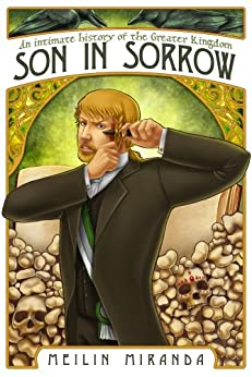 Son in Sorrow (An Intimate History of the Greater Kingdom Book 2) by [MeiLin Miranda]