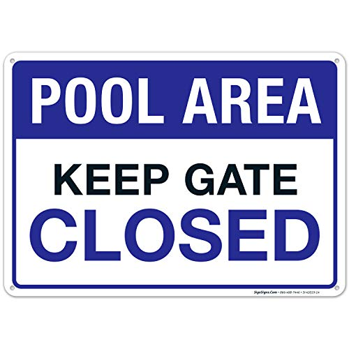 Pool Area Keep Gate Closed Sign, Pool Sign 10X14 Rust Free Aluminum, Weather/Fade Resistant, Easy Mounting, Indoor/Outdoor Use, Made in USA by Sigo Signs