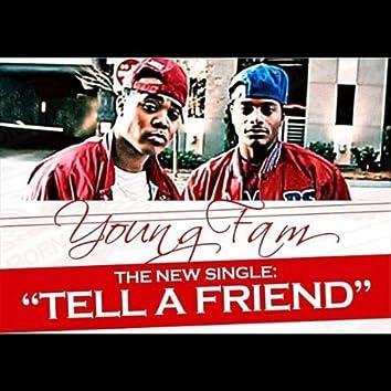 """""""Tell A Friend"""""""