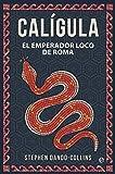 Calígula: El emperador loco de Roma