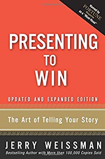 Presenting to Win: The Art of Telling Your Story, Updated and Expanded Edition (paperback)