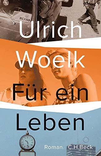 Buchseite und Rezensionen zu 'Für ein Leben: Roman' von Ulrich Woelk